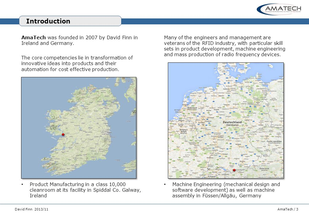 Introduction AmaTech was founded in 2007 by David Finn in Ireland and Germany.
