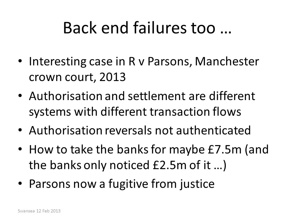 Back end failures too … Interesting case in R v Parsons, Manchester crown court, 2013.