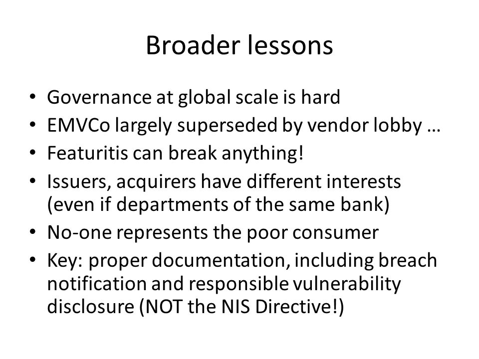 Broader lessons Governance at global scale is hard