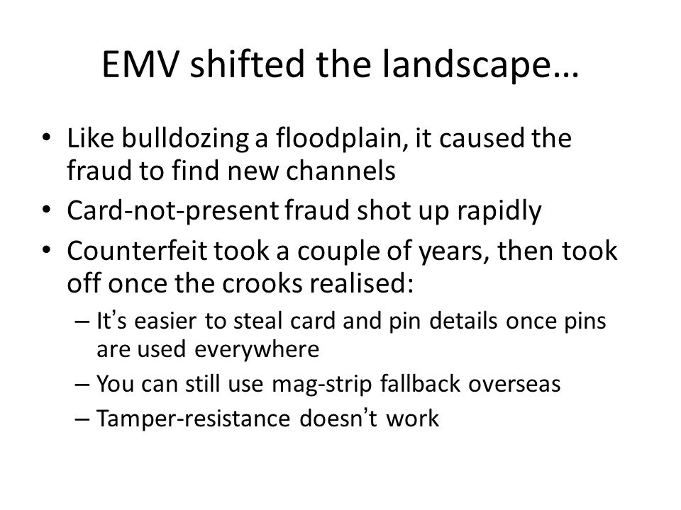 EMV shifted the landscape…