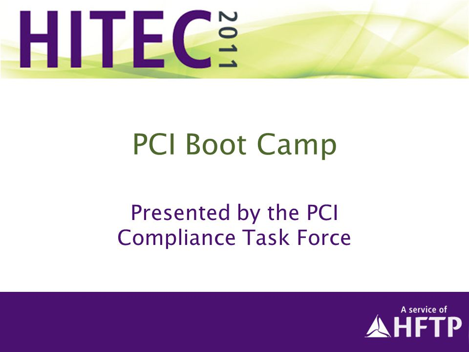 Presented by the PCI Compliance Task Force