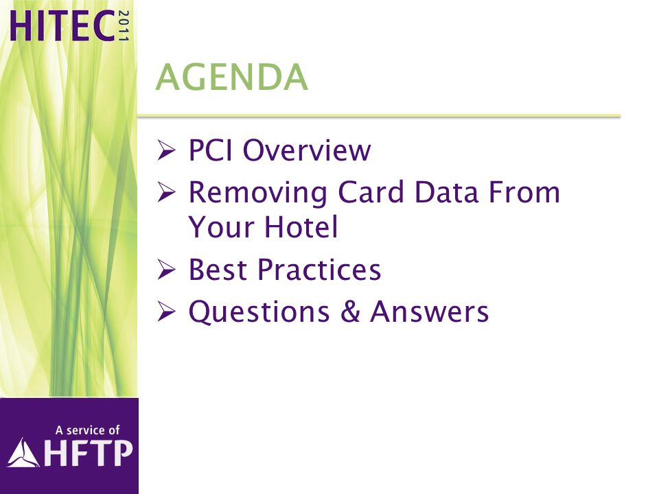 Agenda PCI Overview Removing Card Data From Your Hotel Best Practices