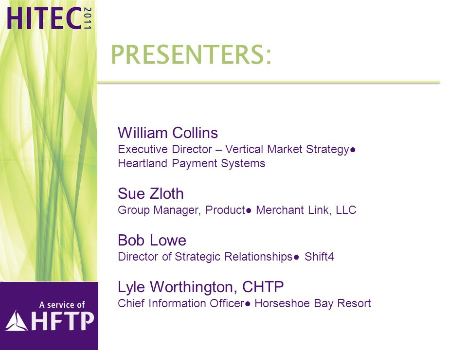 Presenters: William Collins Sue Zloth Bob Lowe Lyle Worthington, CHTP
