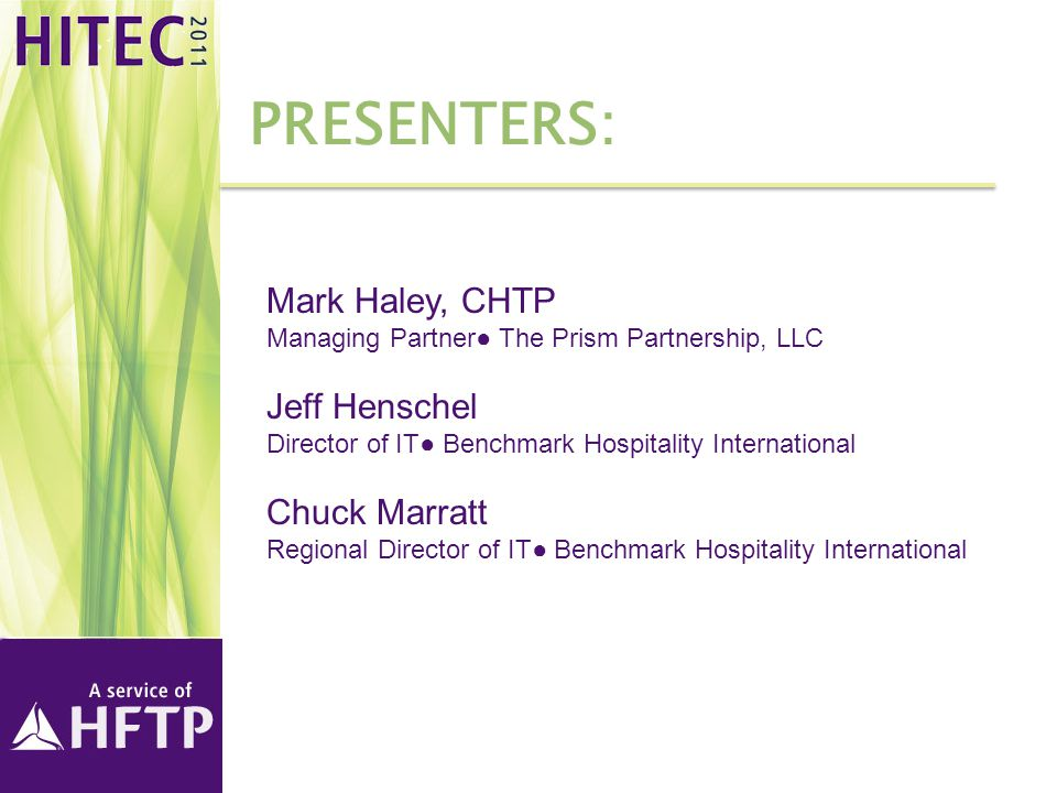 Presenters: Mark Haley, CHTP Jeff Henschel Chuck Marratt