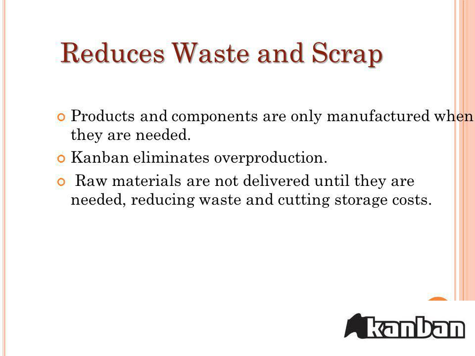 Reduces Waste and Scrap