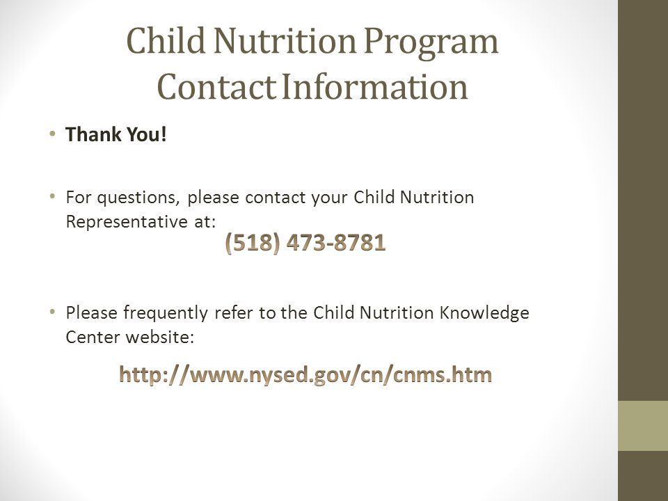 Child Nutrition Program Contact Information Thank You! For questions, please contact your Child Nutrition Representative at:
