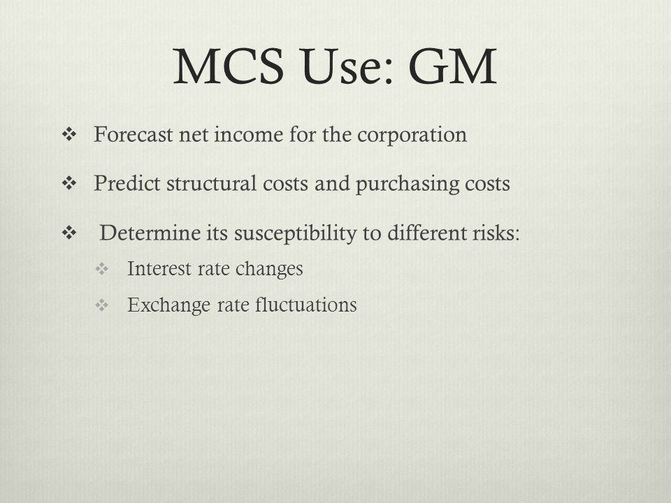 MCS Use: GM Forecast net income for the corporation
