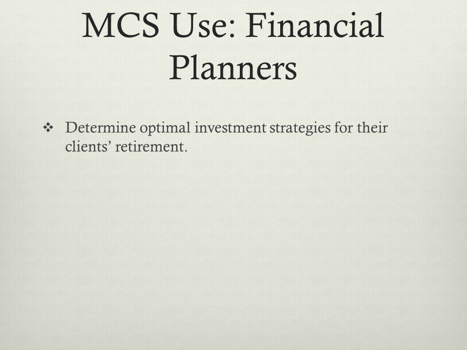MCS Use: Financial Planners