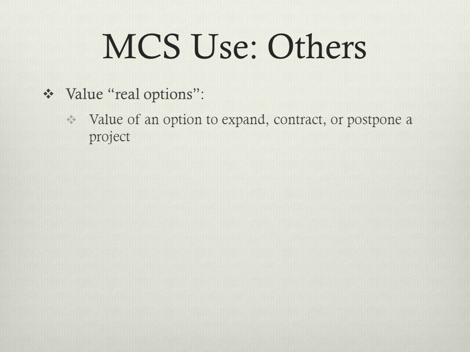 MCS Use: Others Value real options :
