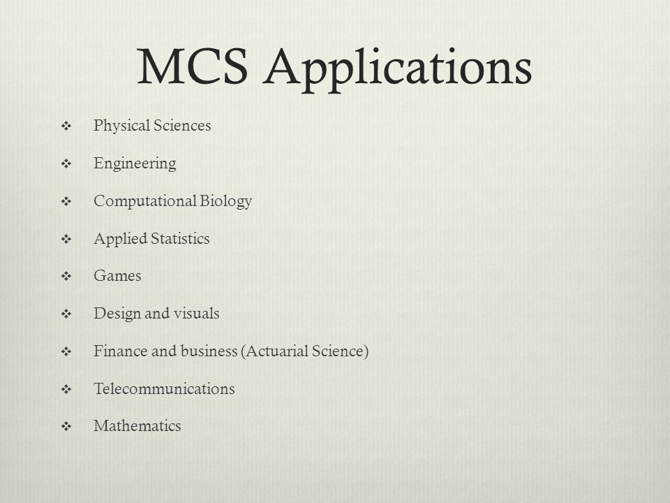 MCS Applications Physical Sciences Engineering Computational Biology