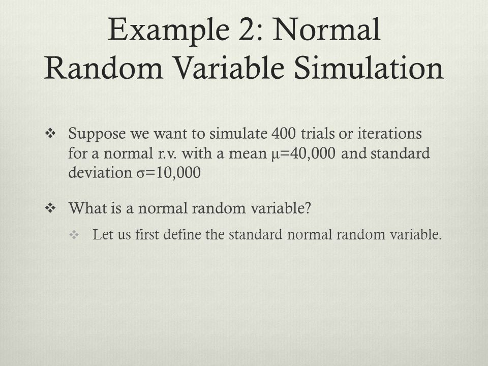 Example 2: Normal Random Variable Simulation