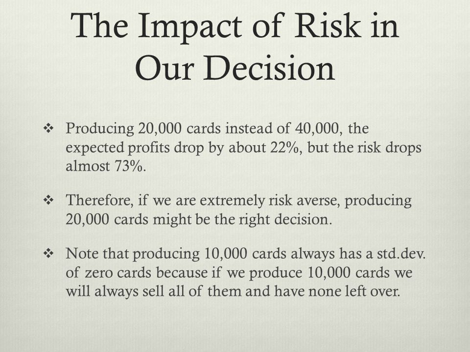 The Impact of Risk in Our Decision