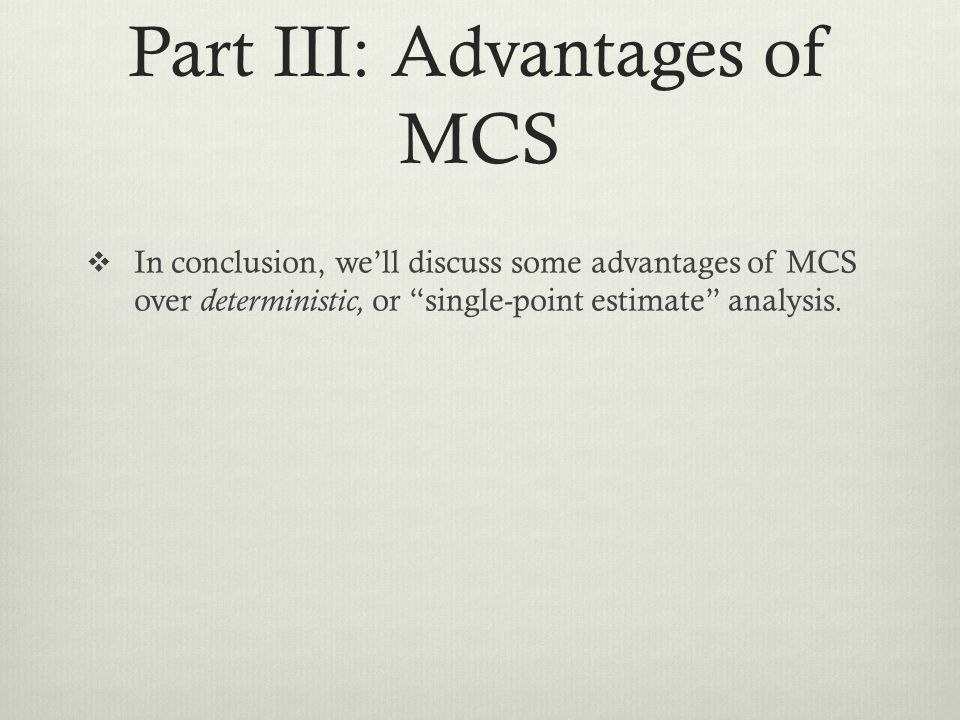 Part III: Advantages of MCS