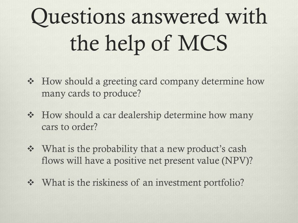 Questions answered with the help of MCS