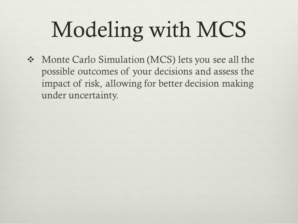 Modeling with MCS