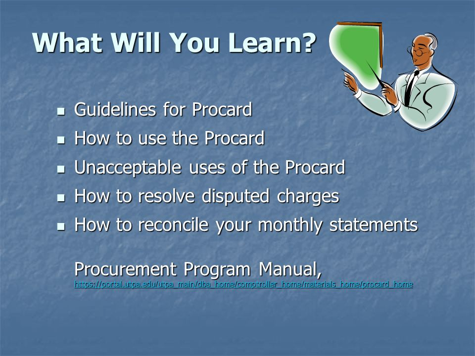 What Will You Learn Guidelines for Procard How to use the Procard