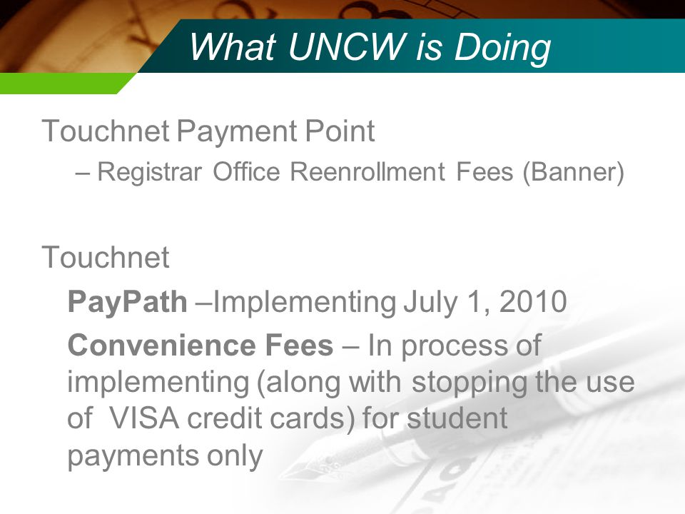 What UNCW is Doing Touchnet Payment Point Touchnet