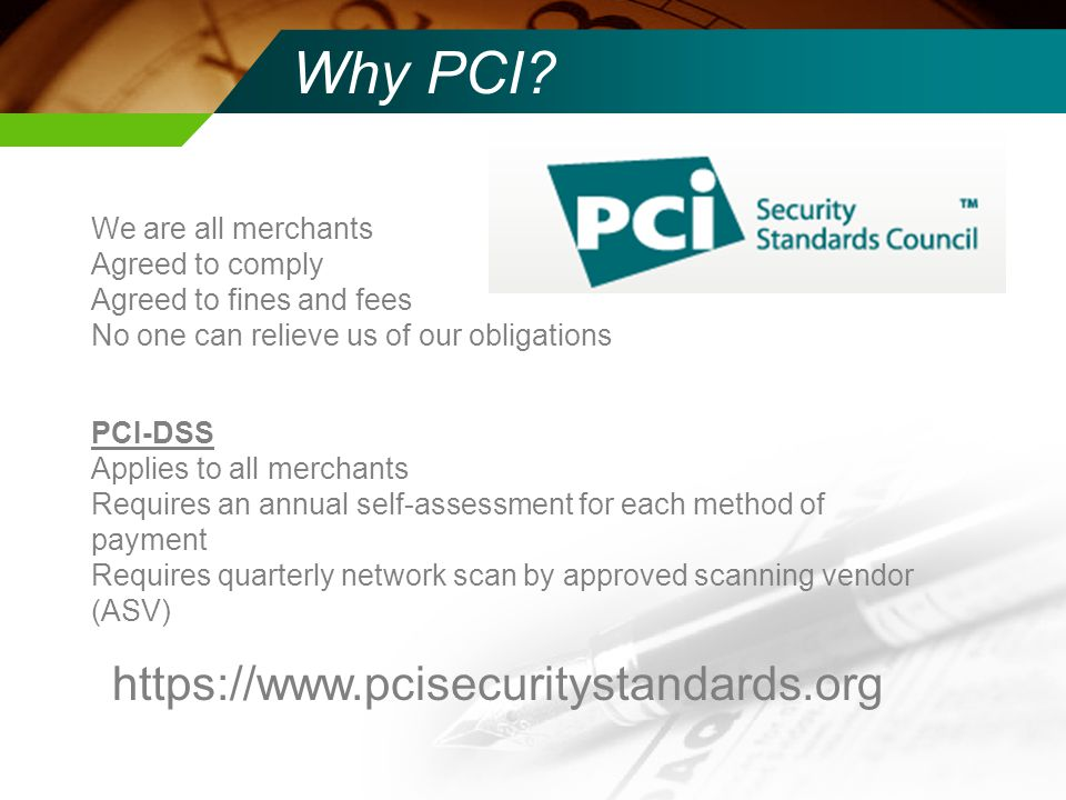 Why PCI   We are all merchants