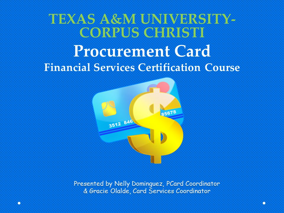 Procurement Card TEXAS A&M UNIVERSITY- CORPUS CHRISTI