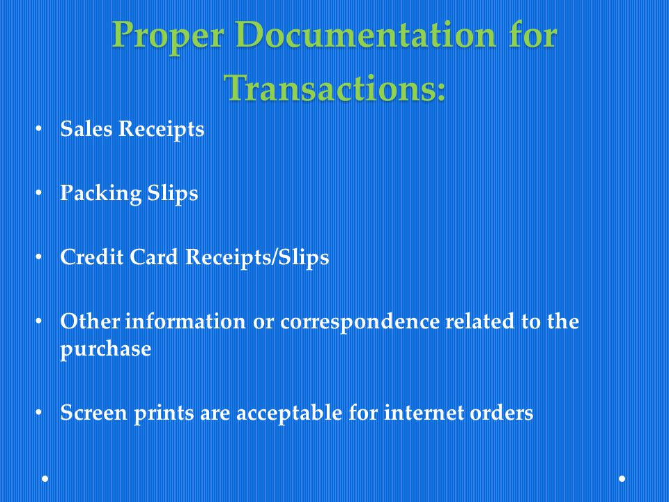 Proper Documentation for Transactions:
