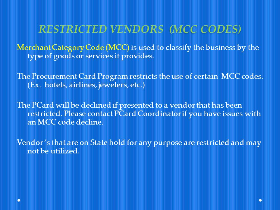 RESTRICTED VENDORS (MCC CODES)