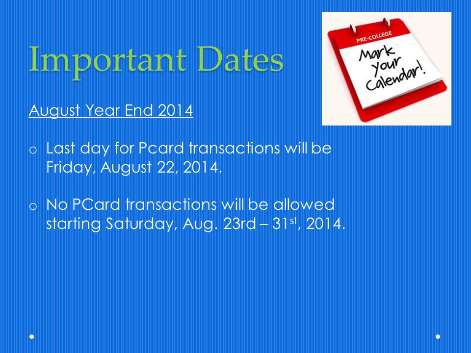 Important Dates August Year End 2014