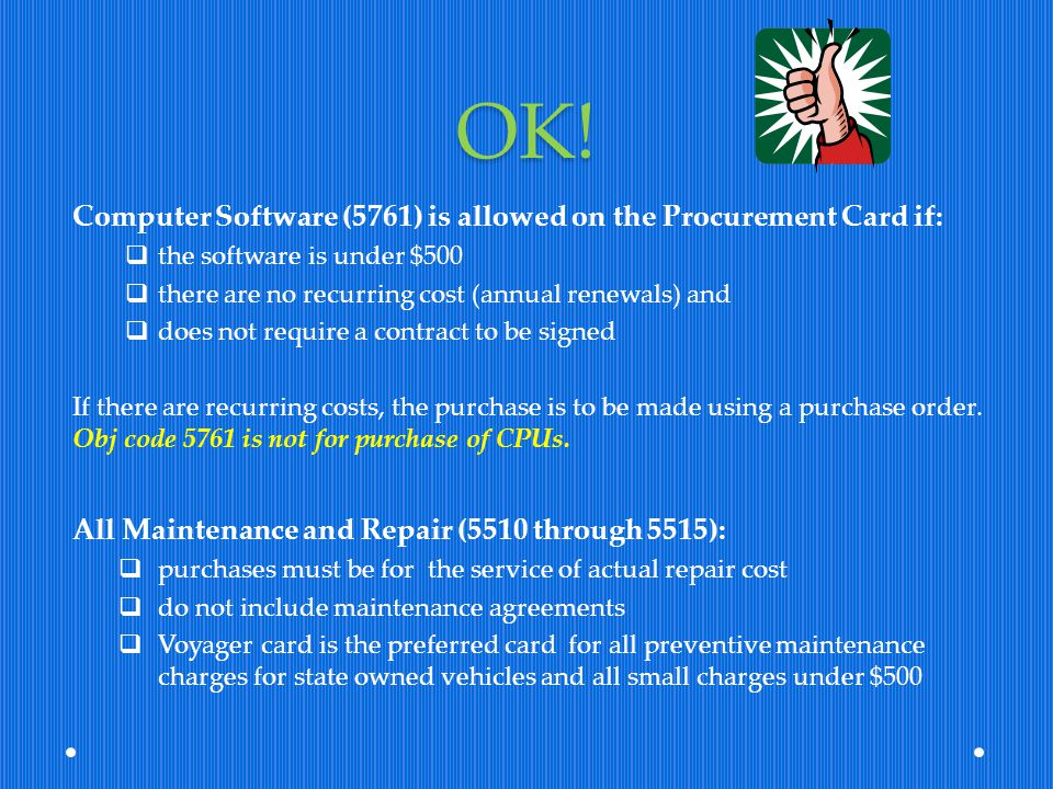 OK! Computer Software (5761) is allowed on the Procurement Card if:
