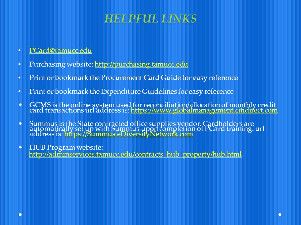 HELPFUL LINKS PCard@tamucc.edu