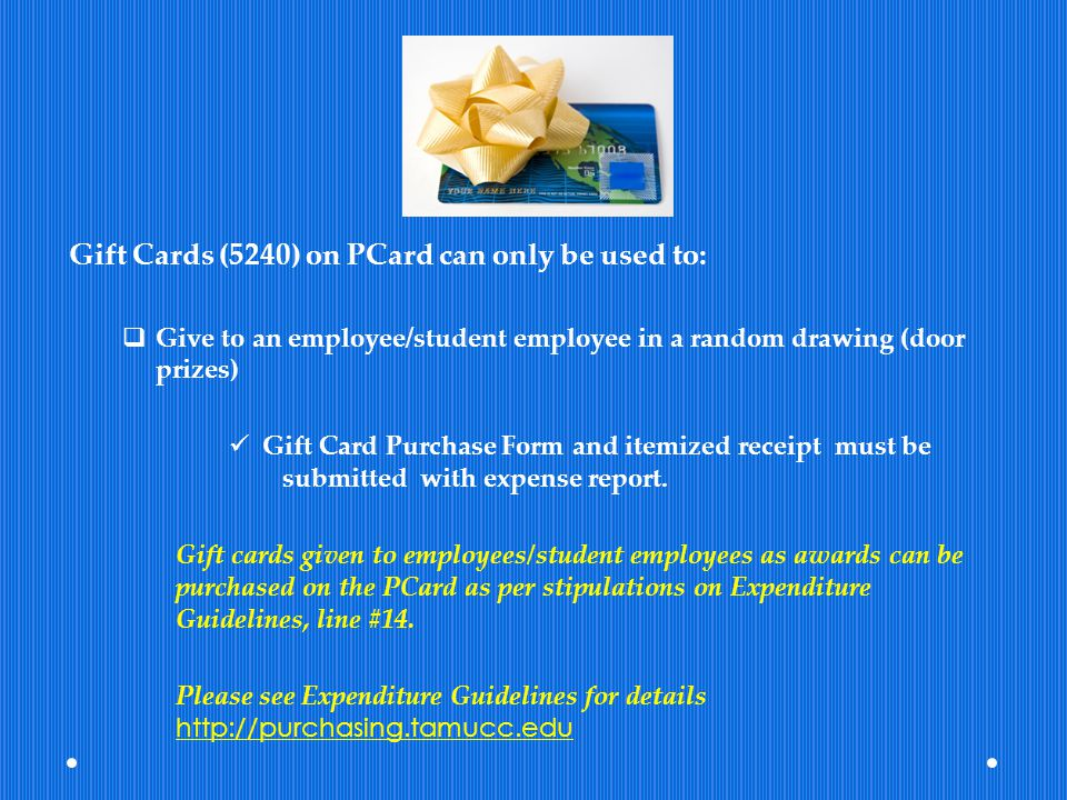 Gift Cards (5240) on PCard can only be used to: