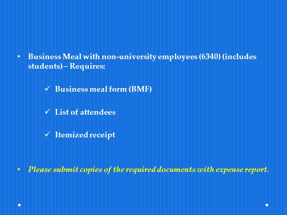 Business Meal with non-university employees (6340) (includes students) – Requires: