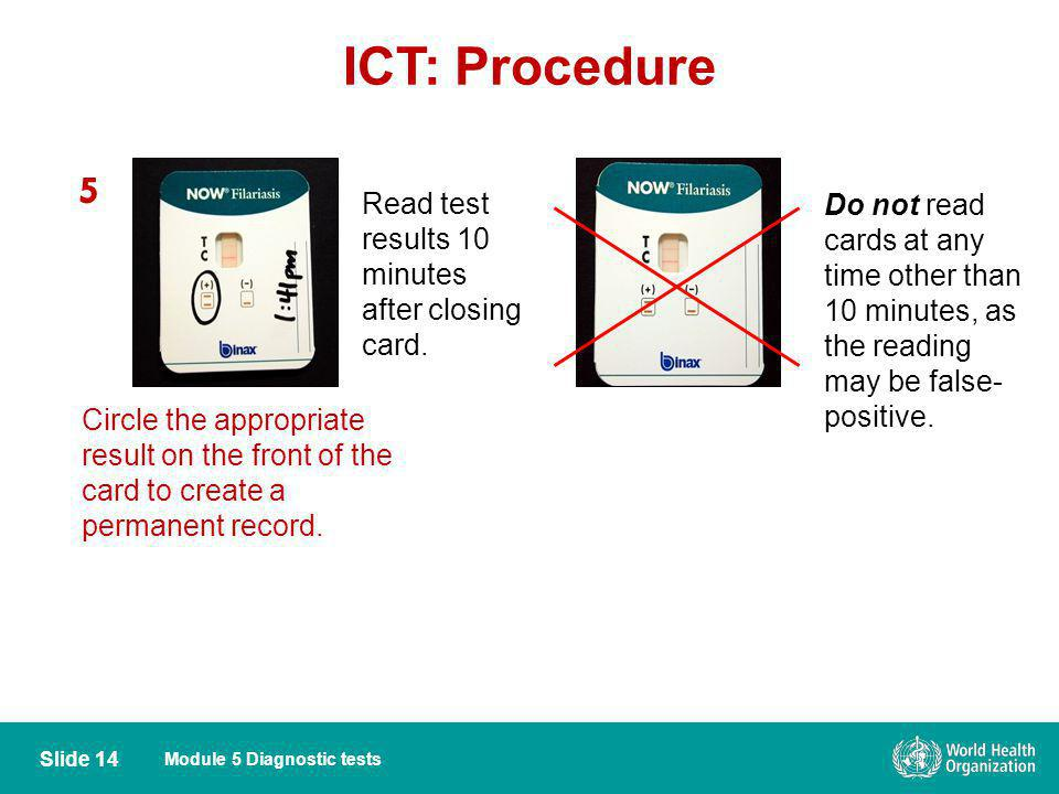 ICT: Procedure 5 Read test results 10 minutes after closing card.