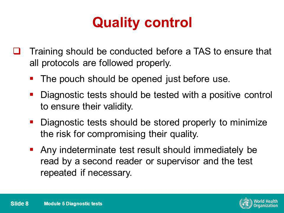 Quality control Training should be conducted before a TAS to ensure that all protocols are followed properly.