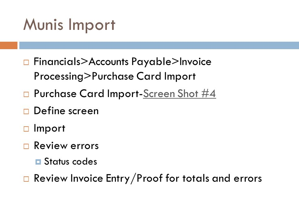 Munis Import Financials>Accounts Payable>Invoice Processing>Purchase Card Import. Purchase Card Import-Screen Shot #4.