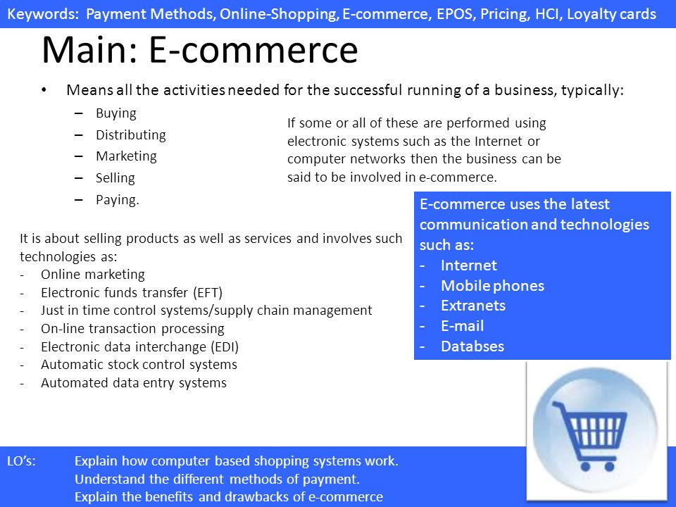 Main: E-commerce Means all the activities needed for the successful running of a business, typically:
