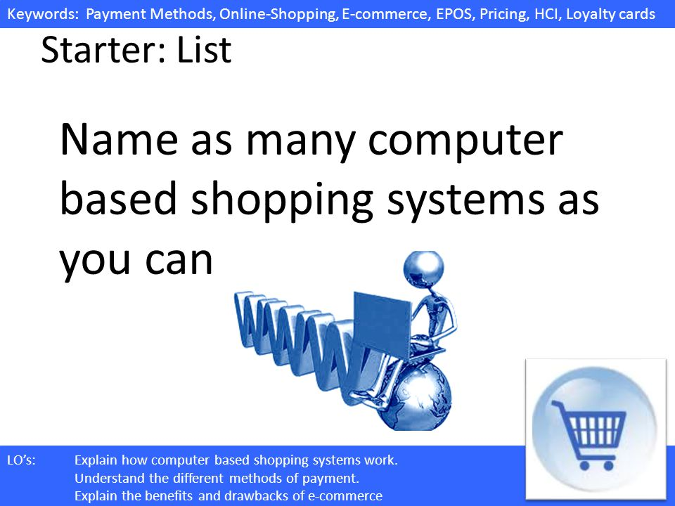 Name as many computer based shopping systems as you can