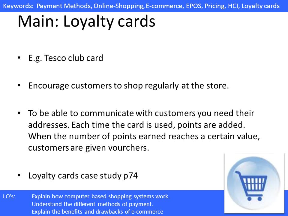 Main: Loyalty cards E.g. Tesco club card