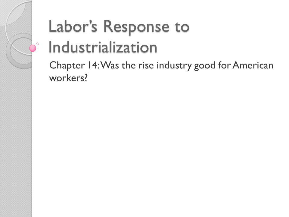 Labor's Response to Industrialization