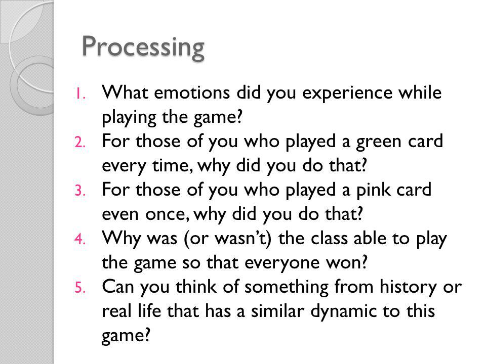 Processing What emotions did you experience while playing the game