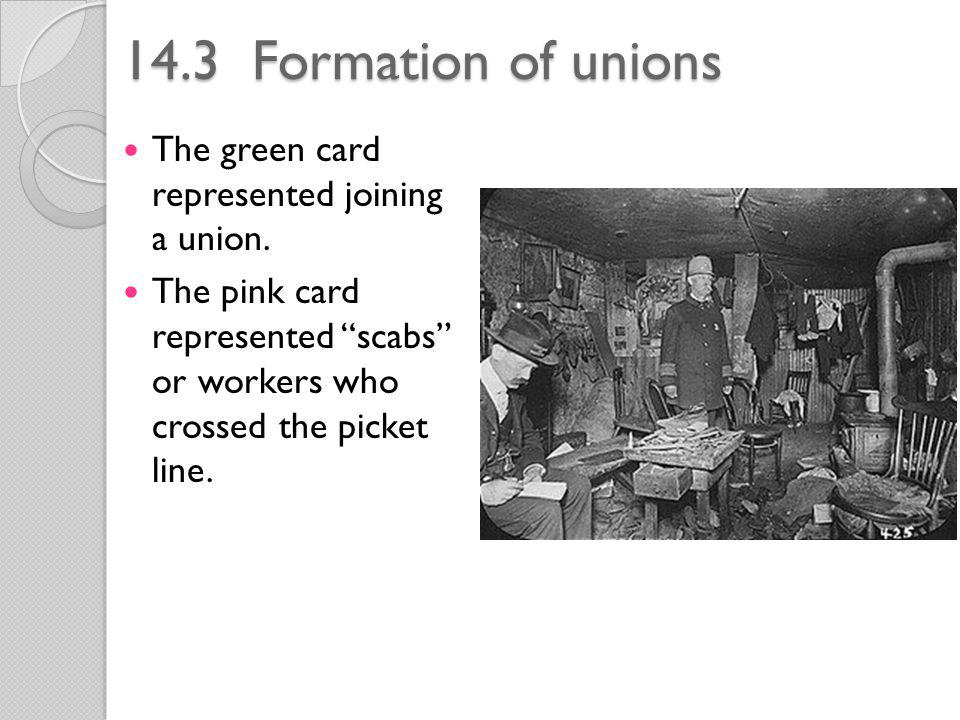 14.3 Formation of unions The green card represented joining a union.