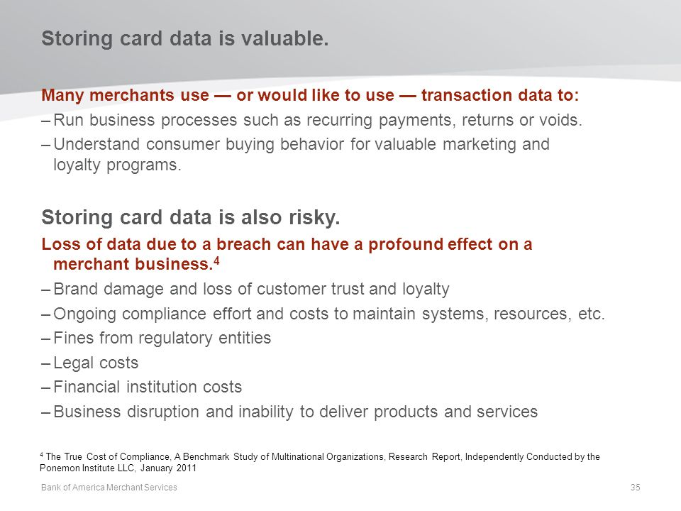 Storing card data is valuable.