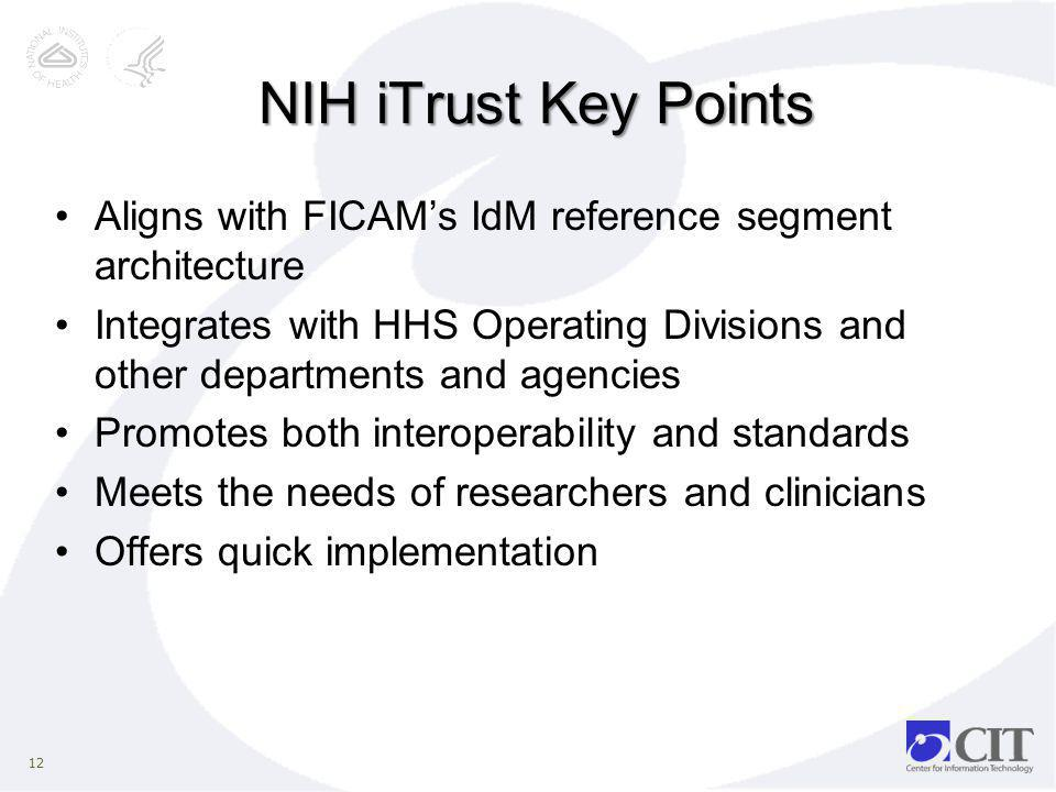 NIH iTrust Key Points Aligns with FICAM's IdM reference segment architecture.