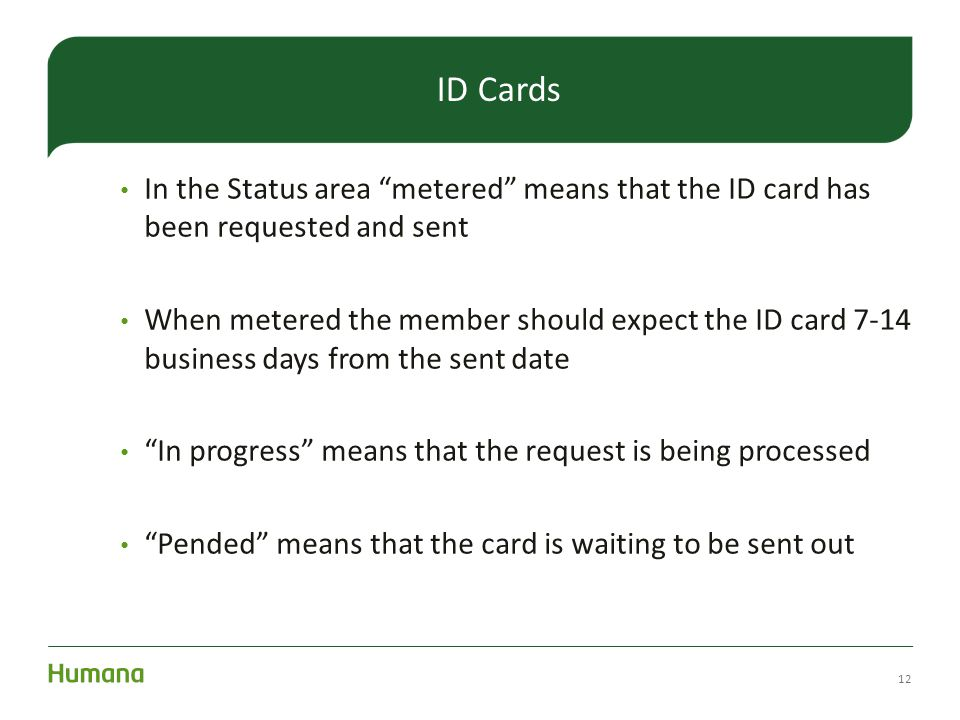 ID Cards In the Status area metered means that the ID card has been requested and sent.