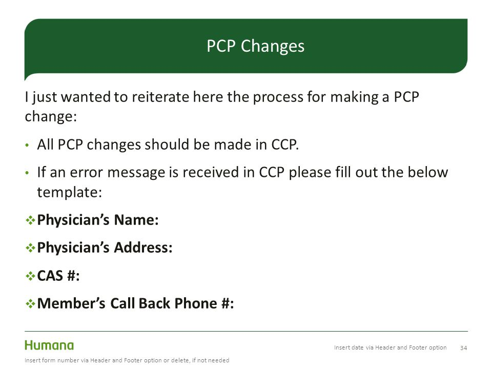 PCP Changes I just wanted to reiterate here the process for making a PCP change: All PCP changes should be made in CCP.
