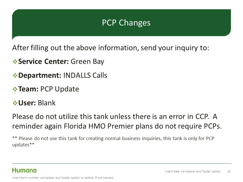 PCP Changes After filling out the above information, send your inquiry to: Service Center: Green Bay.