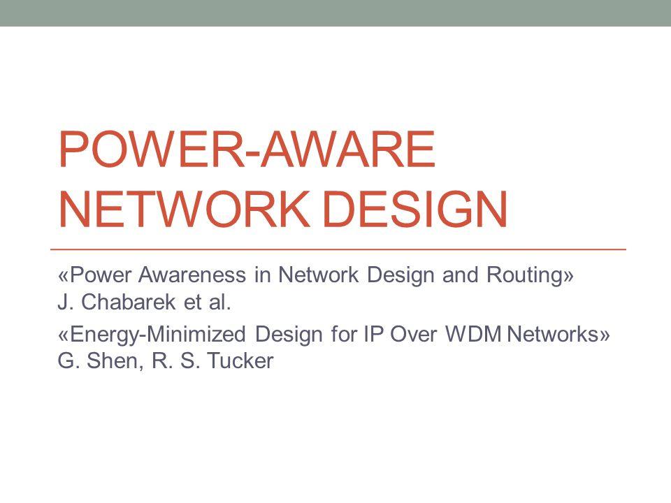 Power-Aware Network Design