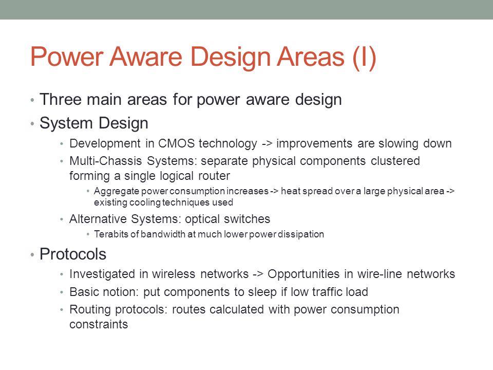 Power Aware Design Areas (I)