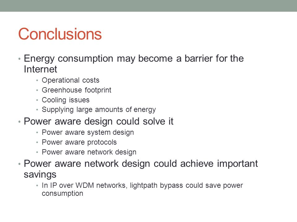 Conclusions Energy consumption may become a barrier for the Internet