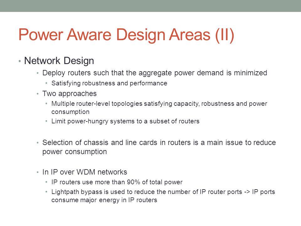 Power Aware Design Areas (II)