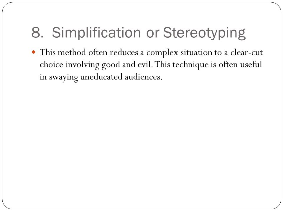 8. Simplification or Stereotyping