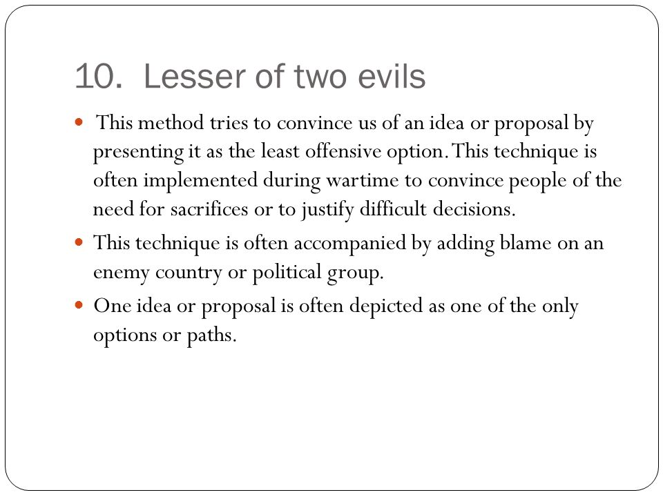 10. Lesser of two evils